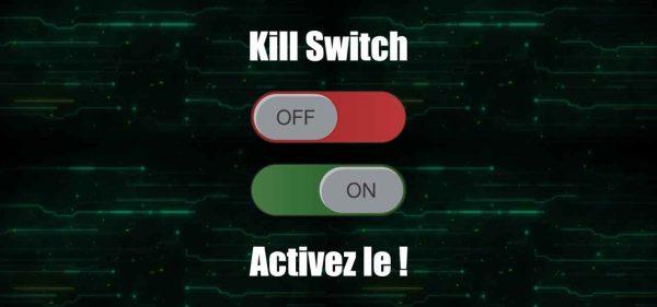 Pourquoi vous avez besoin de la fonction killswitch ?